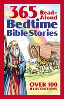 365 Read-Aloud Bedtime Bible Stories: with more than 100 Illustrations