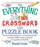 The Everything Crossword And Puzzle Book: Hours of Brain-Teasing Fun-Crossword Puzzles, Acrostics, Hidden Words and More, for Puzzlers at All
