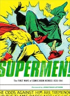 Supermen: The First Wave of Comic Book Heroes 1936-1941