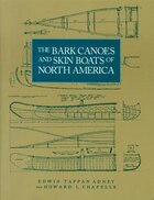 The Bark Canoes And Skin Boats Of North America: The Bark Canoes And Skin Boats Of North America