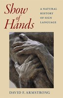 Show of Hands: A Natural History of Sign Language