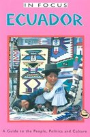 Equador In Focus: A Guide to the People, Politics and Culture