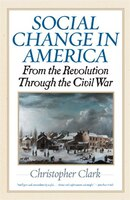 Social Change In America: From The Revolution To The Civil War