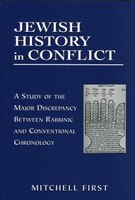Jewish History in Conflict: A Study of the Major Discrepancy between Rabbinic and Conventional Chronology