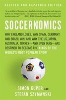 Soccernomics: Why England Loses, Why Spain, Germany, and Brazil Win, and Why the U.S., Japan, Australia?and Even