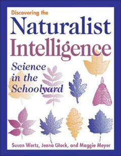 Discovering the Naturalist Intelligence: Science in the Schoolyard