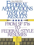 Federal Applications That Get Results: From Sf 171s To New Electronic Applications