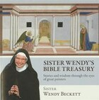 Sister Wendy's Bible Treasury: Stories and Wisdom Through the Eyes of the Great Painters