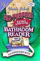 Uncle John's All-Purpose Extra Strength Bathroom Reader