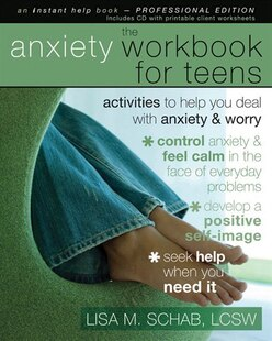 The Anxiety Workbook for Teens: Activities to Help You Deal with Anxiety and Worry
