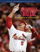 Cardinals Rule: The St. Louis Cardinals' Incredible 2006 Championship Season
