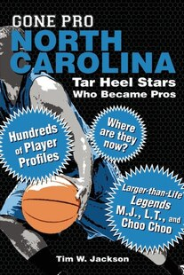 Gone Pro: North Carolina: Tar Heel Stars Who Became Pros