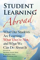Student Learning Abroad: What Our Students Are Learning, What They're Not, and What We Can Do About It