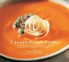 Canyon Ranch Cooks: More Than 210 Delicious, Innovative Recipes