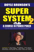 Super System 2: Winning strategies for limit hold'em cash games and tournament tactics
