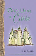 Once Upon a Curse: The Sequel To The Frog Princess And Dragon's Breath