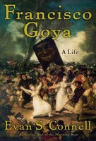 Francisco Goya: Life and Times