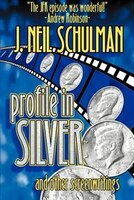 Profile In Silver: And Other Screenwritings