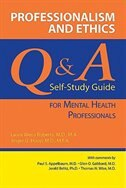 Professionalism and Ethics: Q A Self-Study Guide for Mental Health Professionals