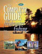 The Complete Guide to Freshwater Fishing: The Freshwater Angler