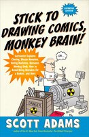 Stick To Drawing Comics, Monkey Brain!: Cartoonist Explains Cloning, Blouse Monsters, Voting Machines, Romance, Monkey Gods, How To Avoid B