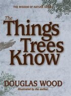 The Things Trees Know