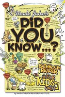 Uncle John's Did You Know? Bathroom Reader For Kids Only!: Bathroom Reader for Kids Only!