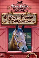 Uncle John's Bathroom Reader Horse Lover's Companion