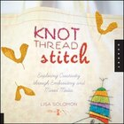 Knot Thread Stitch: Exploring Creativity through Embroidery and Mixed Media