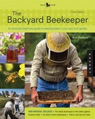 Backyard Beekeeper - Revised And Updated, 3rd Edition: An Absolute Beginner's Guide To Keeping Bees In Your Yard And Garden - New Material Includes: -