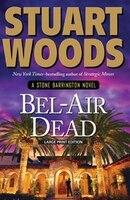 Bel-air Dead: A Stone Barrington Novel Large Print Edition