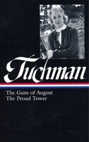 Barbara W Tuchman: Guns of August & Proud Tower