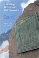 Archaeology, Heritage, And Civic Engagement: Working Toward The Public Good
