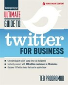 Ultimate Guide to Twitter for Business: Generate Quality Leads Using Only 140 Characters, Instantly Connect with 300 million Customers in 1