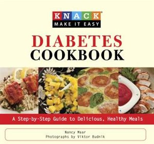 Knack Diabetes Cookbook: A Step-by-Step Guide to Delicious, Healthy Meals