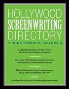 Hollywood Screenwriting Directory Spring/summer Volume 4: A Specialized Resource For Discovering Where & How To Sell Your Screenplay