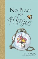 No Place for Magic: A Tale of the Frog Princess, Book 4