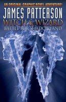 James Pattersons Witch & Wizard Vol. 1: Battle For Shadowland: Battle for Shadowland