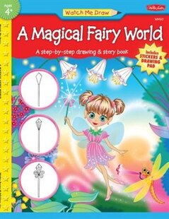 A Magical Fairy World: A step-by-step drawing & story book