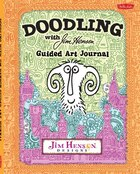 Doodling With Jim Henson Guided Art Journal