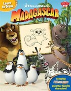 Learn To Draw Dreamworks' Madagascar: Featuring The Penguins Of Madagascar And Other Favorite Characters!