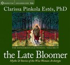 The Late Bloomer: Myths and Stories of the Wise Woman Archetype