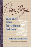 Dear Boys: World War II Letters from a Woman Back Home