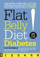 Flat Belly Diet! Diabetes: Lose Weight, Target Belly Fat, and Lower Blood Sugar with This Tested Plan from the Editors of Prev