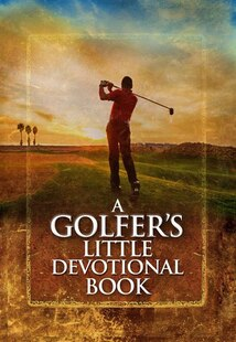 A GOLFERS LITTLE DEVOTIONAL BOOK