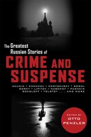 The Greatest Russian Crime And Suspense Stories