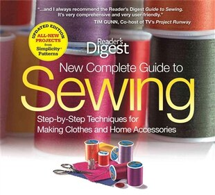 The New Complete Guide to Sewing: Step-by-Step Techniquest for Making Clothes and Home AccessoriesUpdated Edition with All-New Projec