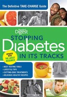 Stopping Diabetes in its Tracks: The Definitive Take-Charge Guide