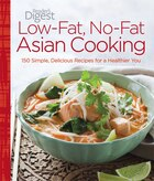Low-Fat, No-Fat Asian Cooking: 150 Simple, Delicious Recipes for a Healthier You