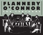Flannery O'connor: The Cartoons Hc: THE CARTOONS HC